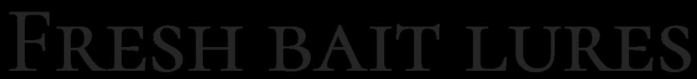 Fresh Bait Lures Official Web Site